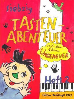 70 Tasten-Abenteuer mit dem kleinen Ungeheuer Heft 2
