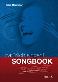 natürlich singen! Songbook