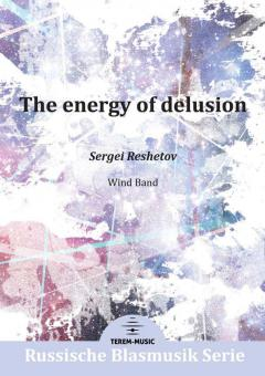 The energy of delusion