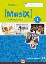 MusiX - Neuausgabe 2019 - Schülerarbeitsheft 1A (Klasse 5)