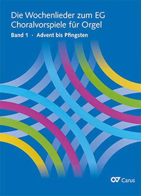 Die Wochenlieder zum EG 1: Advent bis Pfingsten