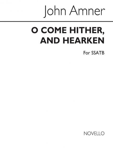O Come Hither And Hearken
