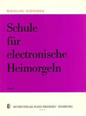Schule für electronische Heimorgeln Band 5