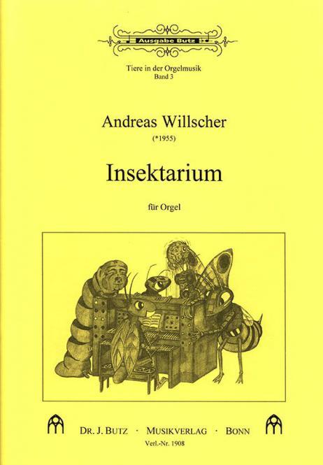 Tiere in der Orgelmusik 3: Insektarium