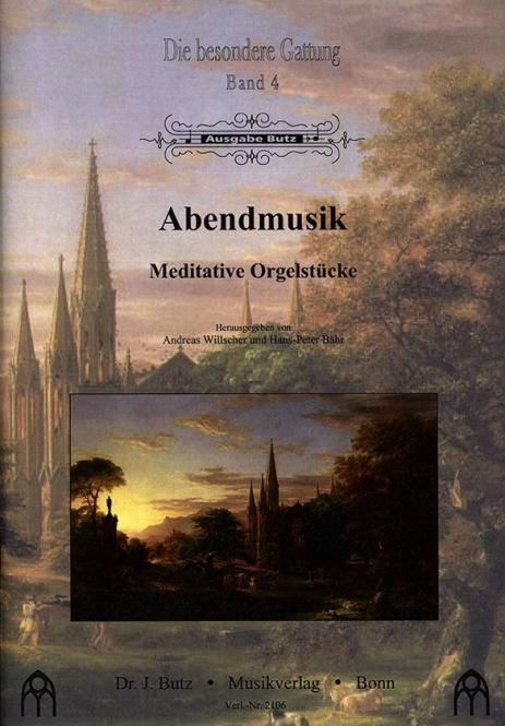 Die besondere Gattung 4: Abendmusik für Orgel