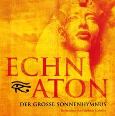 Echnaton - Der großen Sonnenhymnus