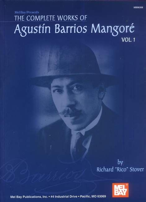 The Complete Works Of Agustin Barrios Mangore Vol. 1
