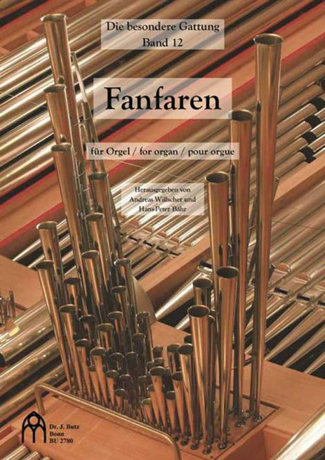 Die besondere Gattung 12: Fanfaren in der Orgelmusik